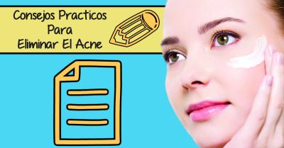Consejos PracticosPara EliminarAcne